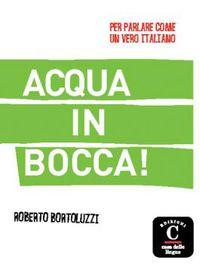 ACQUA IN BOCCA! - DICC. ARGOT ITALIANO