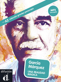 GARCIA MARQUEZ - UNA REALIDAD MAGICA (NIVEL A2) (+MP3 DESCARGABLE)