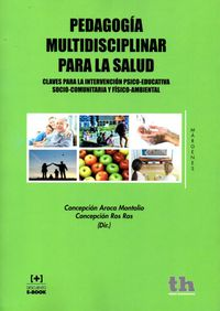 Pedagogia Multidisciplinar Para La Salud - Concepcion  Aroca Montolio  /  [ET AL. ]