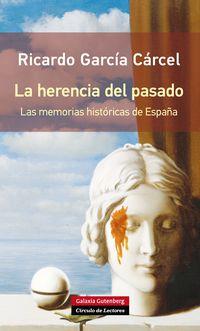 La herencia del pasado - Ricardo Garcia Carcel