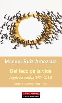 del lado de la vida - antologia poetica [1974-2014] - Manuel Ruiz Amezcua