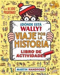¿donde Esta Wally? - Viaje Por La Historia - Libro De Actividades - Martin Handford