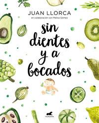 Sin Dientes Y A Bocados - Juan Llorca