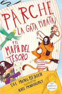Parche, La Gata Pirata Y El Mapa Del Tesoro - Sue Mongredien / Kate Pankhurst (il. )