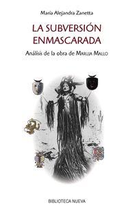 La subversion enmascarada - Maria A. Zanetta