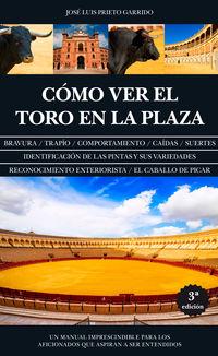 Como Ver El Toro En La Plaza - Jose Luis Prieto Garrido
