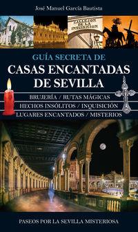 CASAS ENCANTADAS DE SEVILLA - GUIA SECRETA