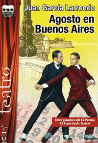 Agosto En Buenos Aires - Juan Garcia Larrondo