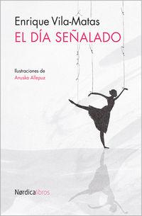 El dia señalado - Enrique Vila-matas