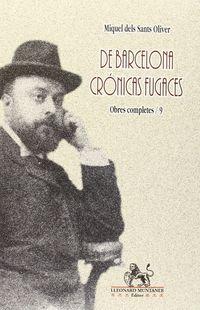 DE BARCELONA - CRONICAS FUGACES (OBRAS COMPLETAS 9)