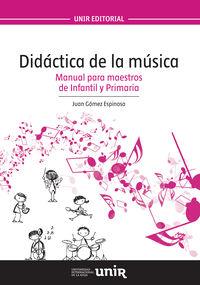 DIDACTICA DE LA MUSICA - MANUAL PARA MAESTROS DE INFANTIL Y PRIMARIA
