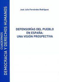 Defensorias Del Pueblo En España - Una Vision Prospectiva - Jose Julio Fernandez Rodriguez