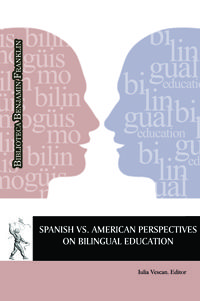 SPANISH VS. AMERICAN PERSPECTIVES ON BILINGUAL EDUCATION