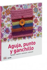 AGUJA, PUNTO Y GANCHILLO - BORDADO, TAPICERIA, PATCHWORK, APLICACION