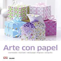 Arte Con Papel - Marmolado, Reciclado, Decoupage, Filigrana, Serigrafia - Aa. Vv.