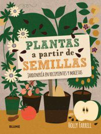 PLANTAS A PARTIR DE SEMILLAS - JARDINERIA EN RECIPIENTES Y MACETAS