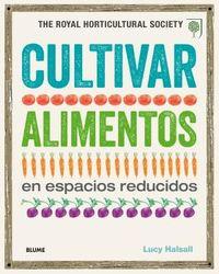 CULTIVAR ALIMENTOS EN ESPACIOS REDUCIDOS - THE ROYAL HORTICULTURAL SOCIETY