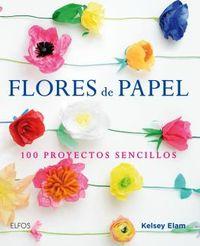 FLORES DE PAPEL - 100 PROYECTOS SENCILLOS