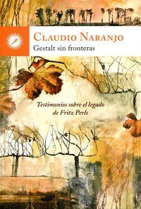 Gestalt Sin Fronteras - Claudio Naranjo