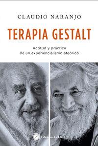 Terapia Gestalt - Actitud Y Practica De Una Experiencialismo Ateorico - Claudio Naranjo