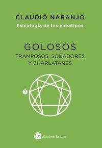 GOLOSOS, TRAMPOSOS, SOÑADORES Y CHARLATANES - PSICOLOGIA DE LOS ENEATIPOS