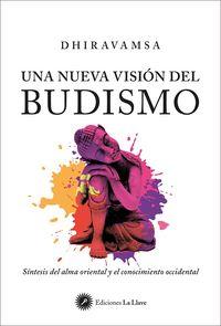 VISION DEL BUDISMO, UNA - SINTESIS DEL ALMA ORIENTAL Y EL CONOCIMIENTO OCCIDENTAL