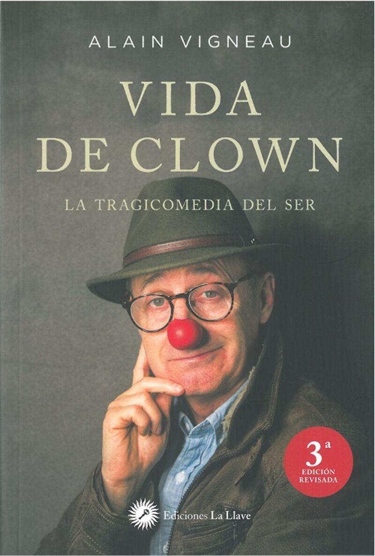 Vida De Clown - La Tragicomedia Del Ser - Alain Vigneua