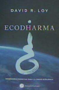 ECODHARMA - ENSEÑANZAS BUDISTAS PARA LA CRISIS ECOLOGICA