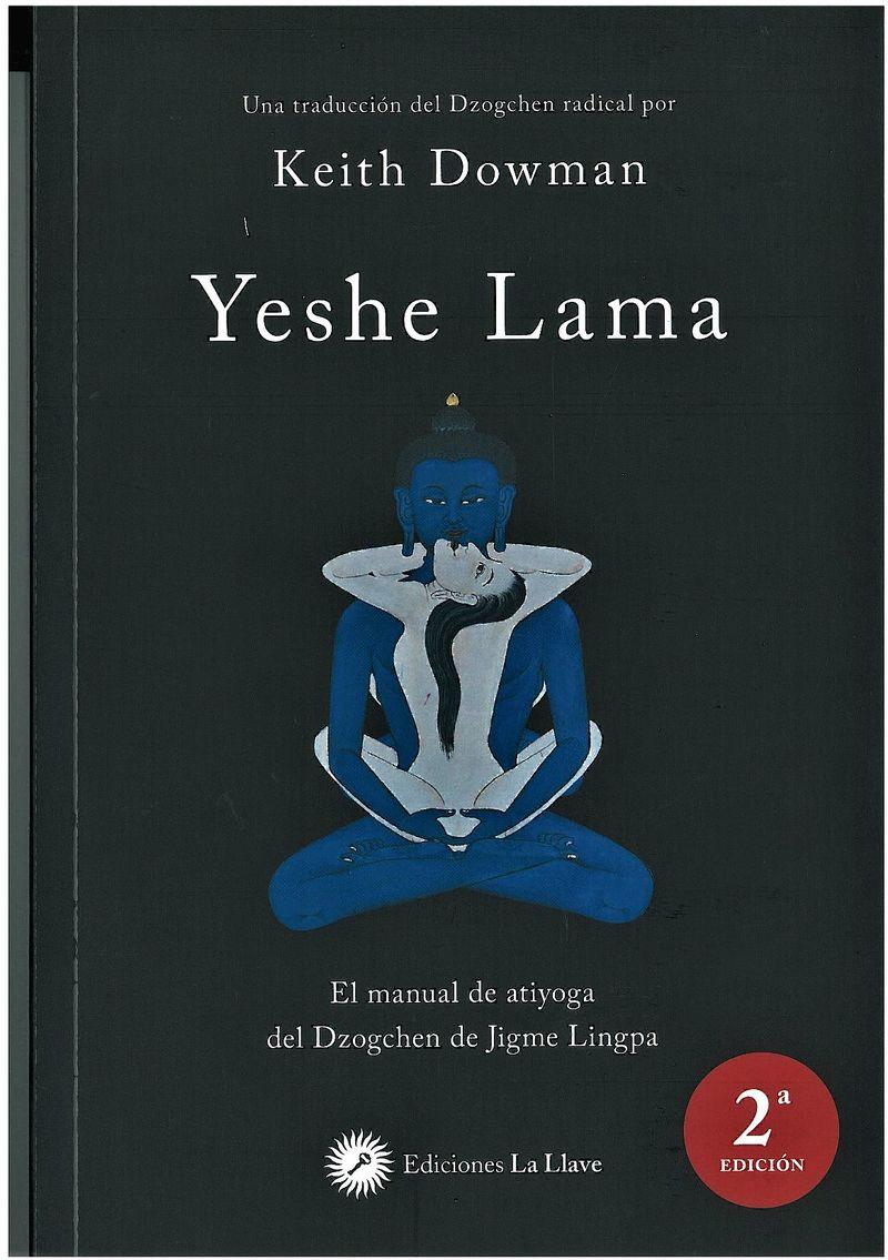 YESHE LAMA - EL MANUAL DE ATIYOGA DEL DZOGCHEN DE JIGME LINGPA
