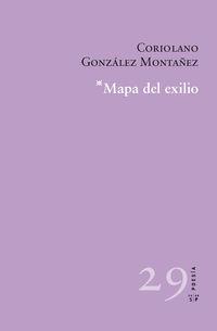 Mapa Del Exilio (premio Poesia Pedro Garcia Cabrera 2014) - Coriolano Gonzalez Montañez
