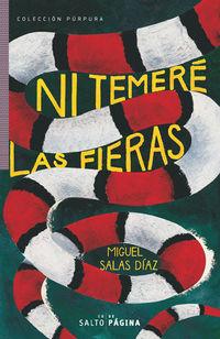 Ni Temere Las Fieras - Miguel Salas Diaz