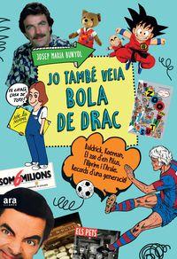 Jo Tambe Veia Bola De Drac - Josep Maria Bunyol Duran