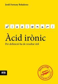 Acid Ironic - Jordi Fortuny I Boladeras