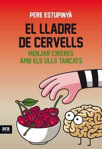 Lladre De Cervells, El - Menjar Cireres Amb Els Ulls Tancats - Pere Estupinya I Gine