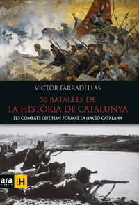 50 BATALLES DE LA HISTORIA DE CATALUNYA