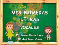 Mis Primeras Letras - Vocales - Mª Carmen Puerta Puerta