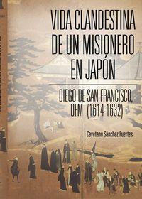 VIDA CLANDESTINA DE UN MISIONERO EN JAPON - DIEGO DE SAN FR
