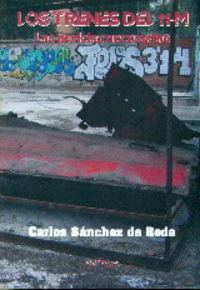 Los trenes del 11-m - Carlos Sanchez De Roda