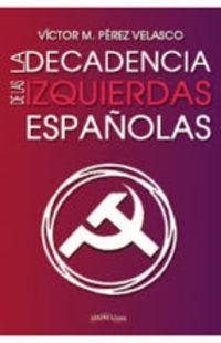 La decadencia de la izquierda - Victor Miguel Perez Velasco
