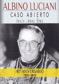 Albino Luciani - Caso Abierto - Jesus Lopez Saez