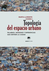 Topologia Del Espacio Urbano - Marta Llorente
