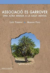 ASSOCIACIO ES GARROVER - UNA ALTRA MIRADA A LA SALUT MENTAL