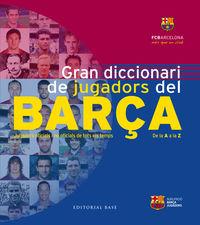 GRAN DICCIONARI DE JUGADORS DEL BARCA