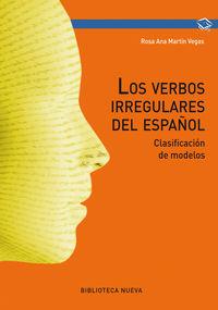 Verbos Irregulares Del Español, Los - Clasificacion De Modelos - Rosa Ana Martin Vegas