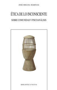 etica de lo inconsciente - sobre comunidad y psicoanalisis - Jose Miguel Marinas