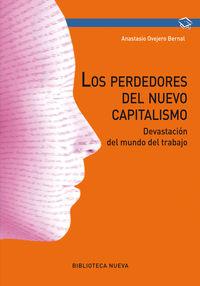 Los perdedores del nuevo capitalismo - Anastasio Ovejero Bernal