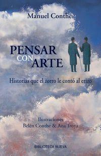 Pensar Con Arte - Historias Que El Zorro Le Conto Al Erizo - Manuel Conthe Gutierrez