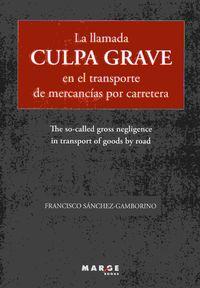 LLAMADA CULPA GRAVE EN EL TRANSPORTE DE MERCANCIAS POR CARRETERA, LA