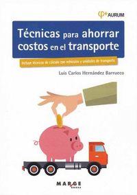 TECNICAS PARA AHORRAR COSTOS EN EL TRANSPORTE