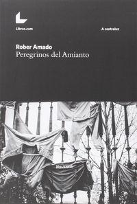 Peregrinos Del Amianto - Rober Amado